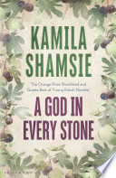 A God In Every Stone : british, orange shortlisted author of burnt shadows...