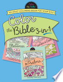 Color The Bible 3-In-1: An Adult Coloring Book For Your Soul : the psalms, color your blessings, and color...