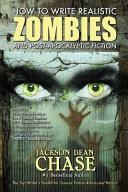 How to Write Realistic Zombies and Post Apocalyptic Fiction