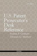 U S  Patent Prosecutor s Desk Reference