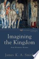 Imagining the Kingdom  Cultural Liturgies