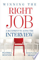 Winning the Right Job   A Blueprint to Acing the Interview