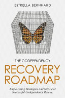 The Codependency Recovery Roadmap