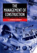 The Management of Construction  A Project Lifecycle Approach