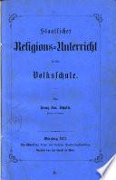 Staatlicher Religions-Unterricht in der Volksschule