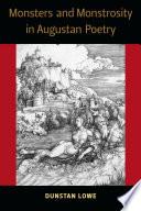 Monsters and Monstrosity in Augustan Poetry Monster Studies