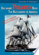 Das wahre Piraten Buch     The Buccaneers of America