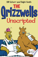 The Grizzwells  Unscripted