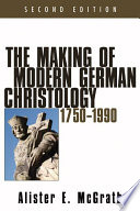 The Making Of Modern German Christology 1750 1990 Second Edition