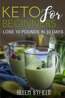 Keto For Beginners Lose 10 Pounds In 10 Days