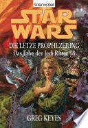 Star Wars  Das Erbe der Jedi Ritter 18  Die letzte Prophezeiung