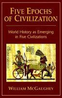 Five Epochs of Civilization