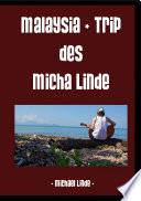 Malaysia - Trip des Micha Linde
