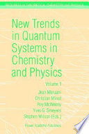 New Trends In Quantum Systems In Chemistry And Physics book
