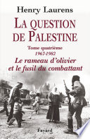 La Question de Palestine  tome 4