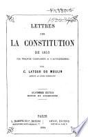 Lettres sur la Constitution de 1852  la France compar  e    l Angleterre     Quatri  me   dition     augment  e