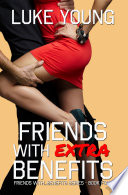 Friends With Extra Benefits  Friends With Benefits Series  Book 4