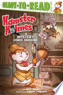 Hamster Holmes  A Mystery Comes Knocking
