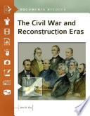 The Civil War and Reconstruction Eras  Documents Decoded