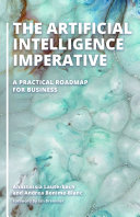 The Artificial Intelligence Imperative A Practical Roadmap For Business