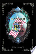 Banner Of The Blue World : the remnants of the great houses of...