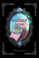 Banner Of The Blue World : the remnants of the great...