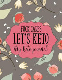 Fuck Carbs Let S Keto My Keto Journal