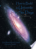 How to Build a Universe in Six Days