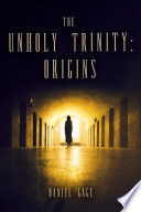 The Unholy Trinity: Origns Broken The Key To Breaking The