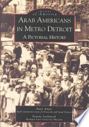 Arab Americans in Metro Detroit History Since The 1880s Early