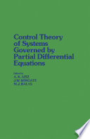 Control Theory of Systems Governed by Partial Differential Equations