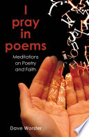 I Pray In Poems : resource; useful in small groups and for...