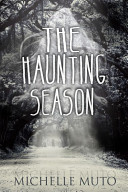 The Haunting Season : silent beneath savannah's moss-draped oaks for decades. notoriously...