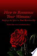 How to Romance Your Woman