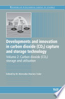 Developments and Innovation in Carbon Dioxide  CO2  Capture and Storage Technology