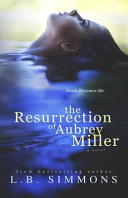 The Resurrection of Aubrey Miller by L. B. Simmons