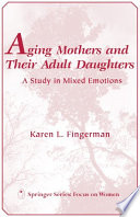 Aging Mothers and Their Adult Daughters