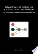 Determinants Of Ecstasy Use And Harm Reduction Strategies Informing Evidence Based Intervention Development