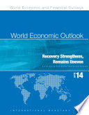 World Economic Outlook  April 2014  Recovery Strengthens  Remains Uneven