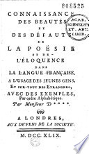 Connaissance des beautés et des défauts de la poésie et de l'éloquence dans la langue française à l'usage des jeunes gens... avec des exemples par ordre alphabétique par Monsieur D. ***