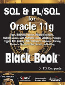 SQL & PL/SQL FOR ORACLE 11G BLACK BOOK (With CD )
