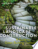 Sustainable Landscape Construction, Third Edition