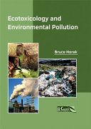 Ecotoxicology And Environmental Pollution book