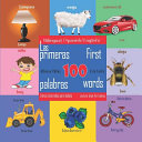 First 100 Words A Picture Book For Babies Las Primeras 100 Palabras Libros Ilustrados Para Beb S