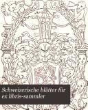 Schweizerische bl  tter f  r ex libris sammler