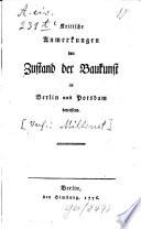 Kritische Anmerkungen den Zustand der Baukunst in Berlin und Potsdam betreffend
