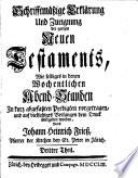 Schrifftmäßige Erklärung Und Zueignung des ganzen Neuen Testaments