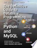 The Self Taught Coder The Definitive Guide To Database Programming With Python And Mysql