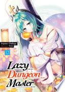 Lazy Dungeon Master Volume 12