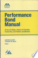 Performance Bond Manual Of The 50 States District Of Columbia Puerto Rico And Federal Jurisdictions